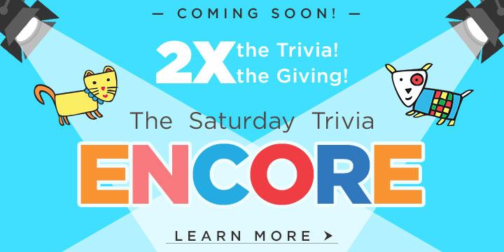 The Saturday Trivia Encore