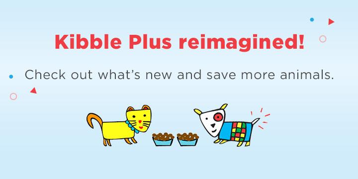 Try Kibble Plus